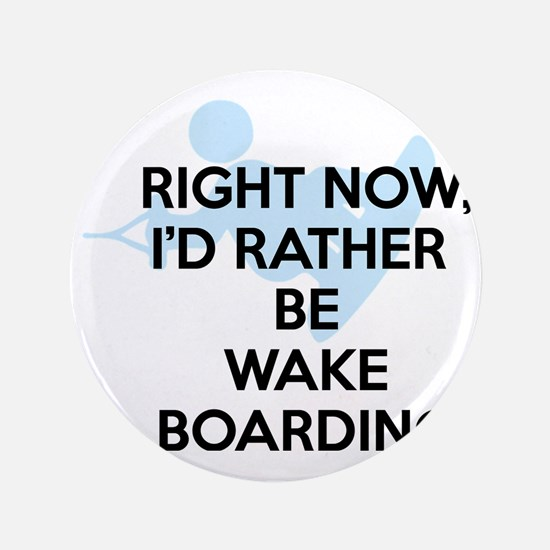 """Rather be wakeboarding 3.5"""" Button"""