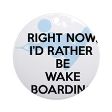 Rather be wakeboarding Round Ornament