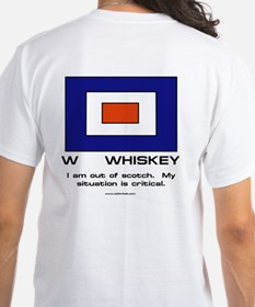 I Am Out Of Scotch. My Situation Is T-Shirt