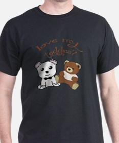 Love My Teddies? T-Shirt