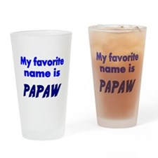My Favorite name is PAPAW Drinking Glass