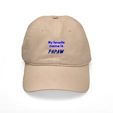My Favorite Name Is PAPAW Baseball Baseball Cap