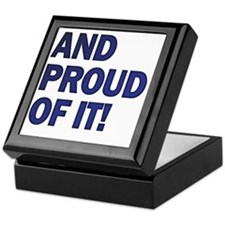 And Proud Of It! Keepsake Box