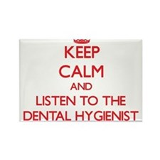 Keep Calm and Listen to the Dental Hygienist Magne