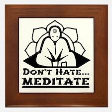Dont Hate... Meditate Framed Tile