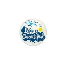 Life is beautiful Mini Button