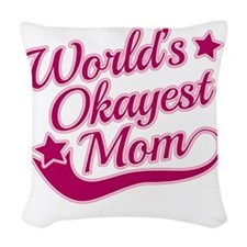 Worlds Okayest Mom Pink Woven Throw Pillow