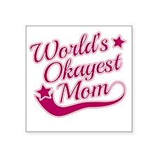 "Worlds Okayest Mom Pink Square Sticker 3"" x 3"""