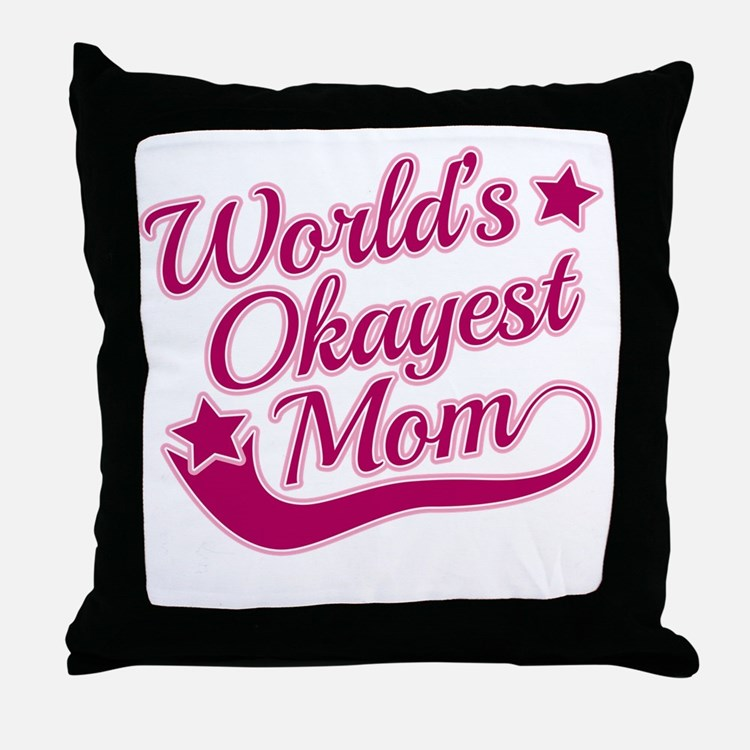 Worlds Okayest Mom Pink Throw Pillow