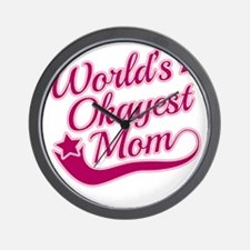Worlds Okayest Mom Pink Wall Clock