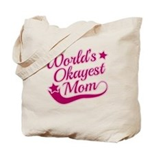 Worlds Okayest Mom Pink Tote Bag