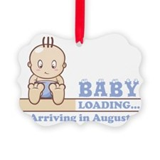 Arriving in August Ornament