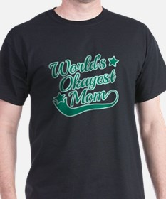 World's Okayest Mom Teal T-Shirt