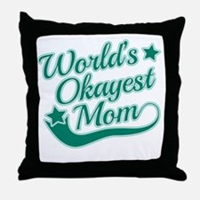 World's Okayest Mom Teal Throw Pillow