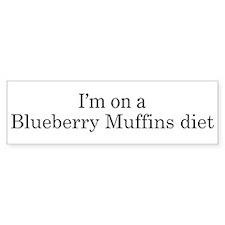 Blueberry Muffins diet Bumper Bumper Sticker