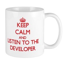 Keep Calm and Listen to the Developer Mugs