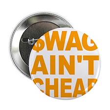 """$WAG AINT CHEAP 2.25"""" Button"""
