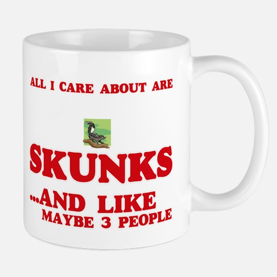 All I care about are Skunks Mugs