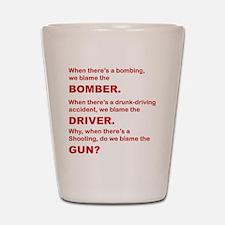 WHY DO WE BLAME THE GUN Shot Glass