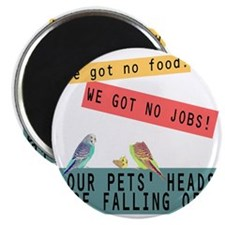 Our Pets Heads are Falling Off Magnet