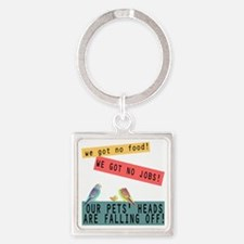 Our Pets Heads are Falling Off Square Keychain