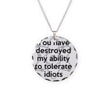 You Have Destroyed My Abilit Necklace