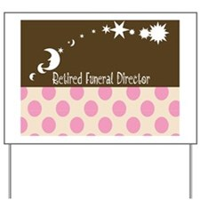 Retired Funeral Director 1 Yard Sign