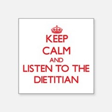 Keep Calm and Listen to the Dietitian Sticker