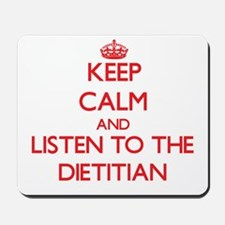 Keep Calm and Listen to the Dietitian Mousepad
