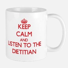 Keep Calm and Listen to the Dietitian Mugs