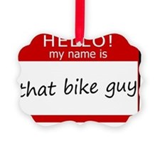 That Bike Guy Ornament