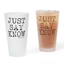 Just Say Know Drinking Glass