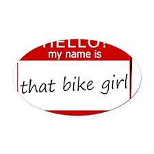 That Bike Girl Oval Car Magnet