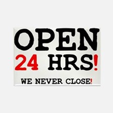 OPEN 24 HOURS - WE NEVER CLOSE! Z Rectangle Magnet