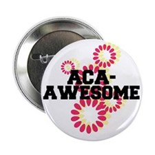 """Pitch Perfect Aca Awesome 2.25"""" Button"""
