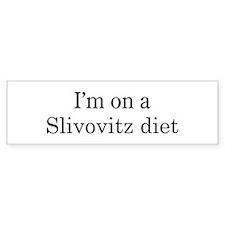 Slivovitz diet Bumper Bumper Sticker