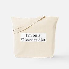 Slivovitz diet Tote Bag