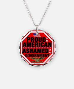 Proud to be American, but .. Necklace
