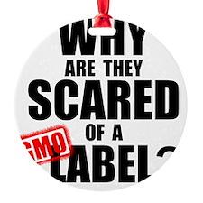 GMO Scared (Black) Ornament
