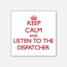 Keep Calm and Listen to the Dispatcher Sticker