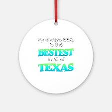 bestest in texas Round Ornament