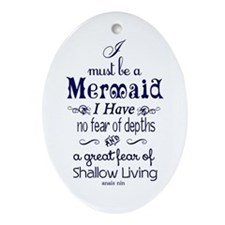 I Must Be A Mermaid Quote Oval Ornament