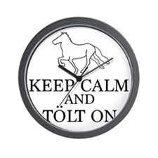 Keep Calm and Tolt On Wall Clock