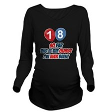 18 year old Funny bi Long Sleeve Maternity T-Shirt