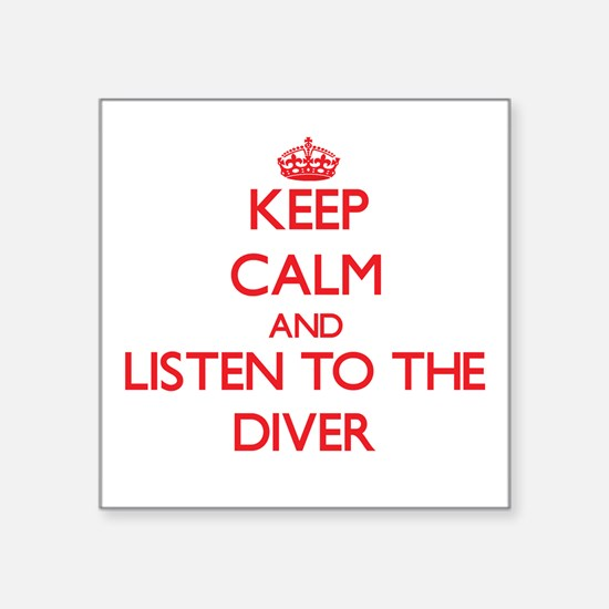 Keep Calm and Listen to the Diver Sticker