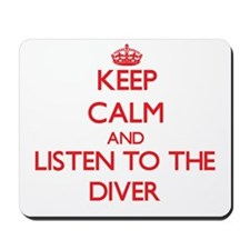 Keep Calm and Listen to the Diver Mousepad
