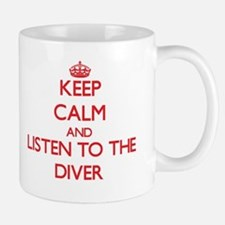 Keep Calm and Listen to the Diver Mugs