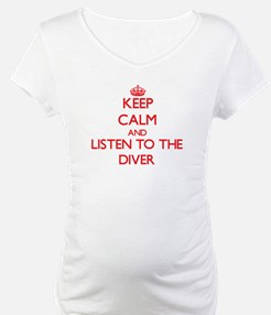 Keep Calm and Listen to the Diver Shirt