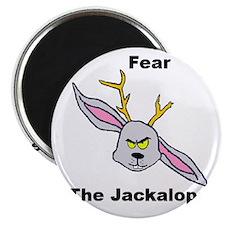 Fear The Jackalope Magnet