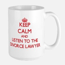 Keep Calm and Listen to the Divorce Lawyer Mugs